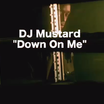 "DJ Mustard Feat. Ty Dolla $ign & 2 Chainz ""Down On Me"" (Trailer)"