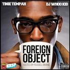 Tinie Tempah - Foreign Object (Hosted By DJ Whoo Kid)