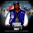 PUSH! Montana - When PUSH! Comes To Shove 2 (Hosted By DJ Drama)