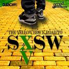 The Yellow Brick Road To SXSW
