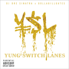 DOLLABILLGATES - YSL (Hosted by DJ Dre Sinatra)