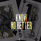 Know No Better  (CDQ)