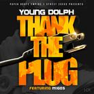 Young Dolph - Thank Tha Plug [CDQ] Feat. Migos