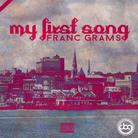 Franc Grams - My First Song