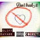 Cliff Savage - Don't Break It  Feat. Correy L
