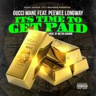Gucci Mane - Time To Get Paid  Feat. Peeway Longway