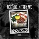 Rich The Kid - Problems  Feat. Troy Ave