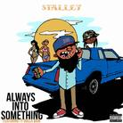 Stalley - Always Into Something Feat. Ty Dolla $ign