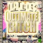 Lil B - Ultimate Bitch