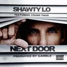 Shawty Lo - Next Door Feat. Young Thug