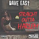 Dave East - Straight Outta Harlem