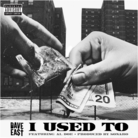 Dave East - I Used To Feat. Al-Doe