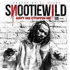 Snootie Wild - Ain't No Stoppin' Me