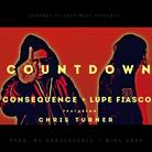 Consequence & Lupe Fiasco - Countdown Feat. Chris Turner