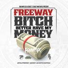 Freeway - Bitch Better Have My Money (Remix)