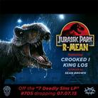 R-Mean - Jurassic Park Feat. KXNG Crooked & King Los