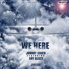 Johnny Cinco - We Here Feat. Shy Glizzy