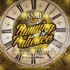 Cassidy - Running Out of Patience
