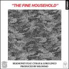 $ilkMoney - The Fine Household Feat. Cyrax & Lord Linco