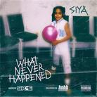 Siya - What Never Happened