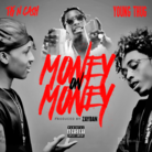 TK N Cash - Money On Money Feat. Young Thug