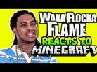 Waka Flocka Flame Plays Minecraft