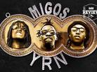 "Review: Migos' ""Yung Rich Nation"""