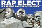 Rap Elect: If Rappers Ran The Government