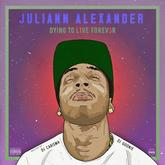 Juliann Alexander - Dying To Live Forever