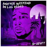 G-Scott - Another Weekend In Los Vegas