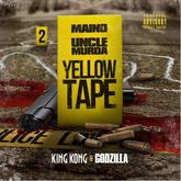 Maino & Uncle Murda - Yellow Tape: King Kong & Godzilla