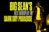 "Big Sean's Best Wordplay On ""Dark Sky Paradise"""