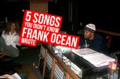 5 Songs You Didn't Know Frank Ocean Wrote