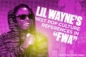 """Lil Wayne's Best Pop Culture References In """"FWA"""""""