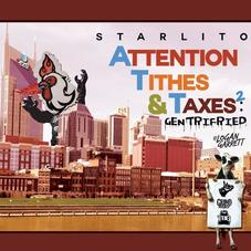 Starlito - Attention Tithes & Taxes 2: Gentrifried