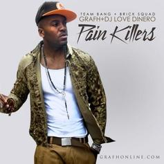 Pain Killers (Hosted By DJ Love Dinero)