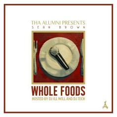 Whole Foods (Hosted by DJ ill Will & DJ Tech)