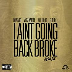 I Ain't Going Back Broke (Remix)