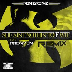 She Ain't Nothin To F Wit (Remix)