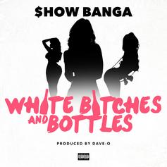 White Bitches & Bottles