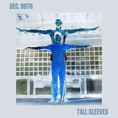 Dec 99th – Tall Sleeves