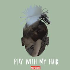 Play With My Hair