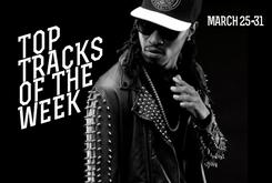 Top Tracks Of The Week: March 25-31