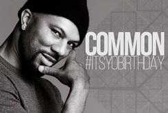It's Yo Birthday: Common's Top 21 Tracks