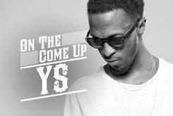 On The Come Up: YS