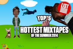 Top 15 Hottest Mixtapes Of Summer '14