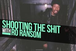 Shooting The Shit With Ro Ransom