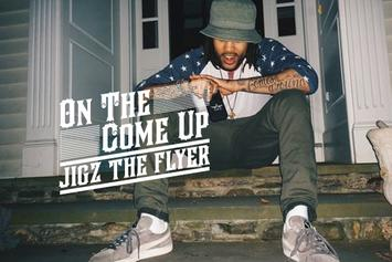 On the Come Up: Jigz the Flyer