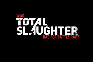 Debate: Was Total Slaughter Bad For Battle Rap?