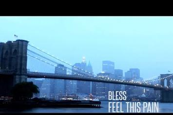 "Bless ""Feel This Pain"" Video"